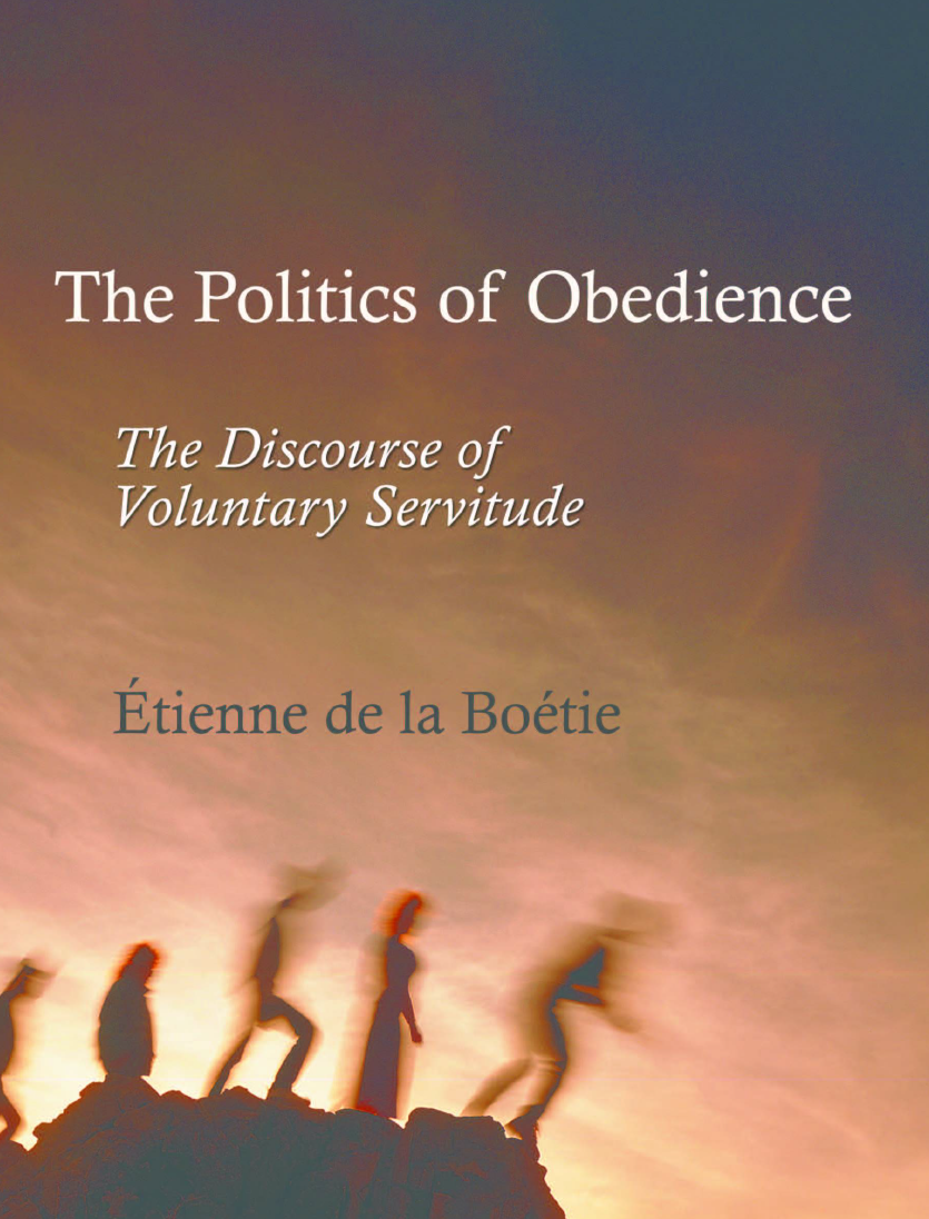 The politics of Obedience The Discourse of Voluntary Servitude